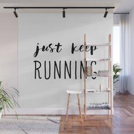 Just Keep Running Wall Mural