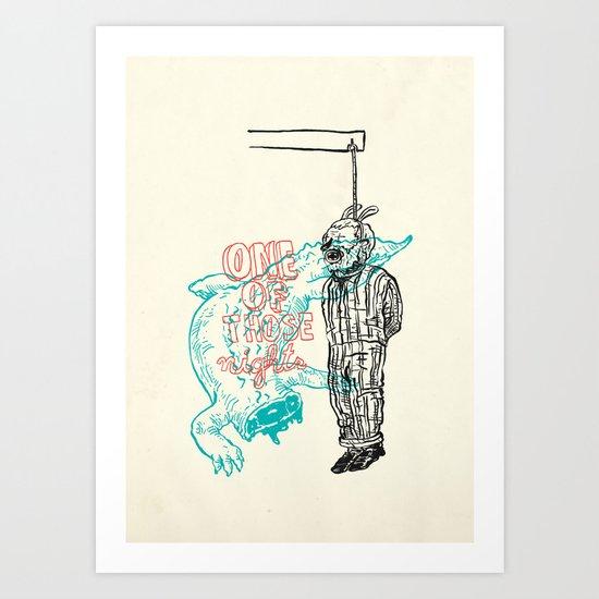 one of those nights Art Print