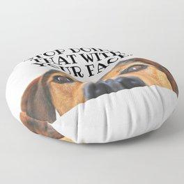 Stop Doing That With Your Face Dog, Schitt's Creek Floor Pillow