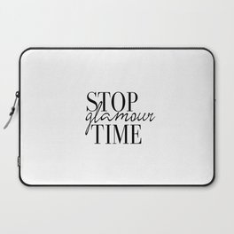 Fashion Print, Stop Glamour Time, Fashion Quote, Glamour Print, Vanity Wall Art, Closet Print, Make Laptop Sleeve