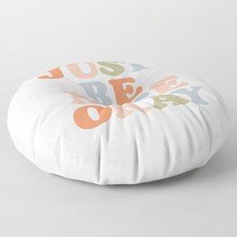 Just Be Nice Okay Floor Pillow