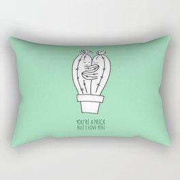 You're a prick but I love you Rectangular Pillow