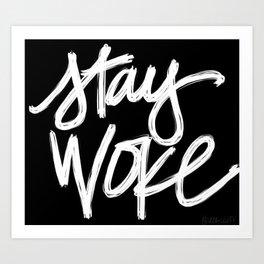 Stay Woke Art Print