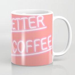 bitch better have my coffee Coffee Mug