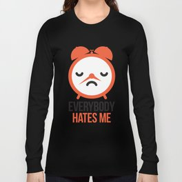 Everybody hates me Long Sleeve T-shirt