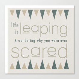 Life Is Leaping & Wondering Why You Were Scared Canvas Print