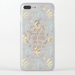 And though she be but little she is fierce. (MWLP1) Watercolor flowers background. Clear iPhone Case