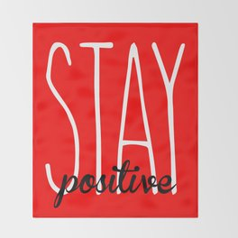 Stay Positive  Throw Blanket
