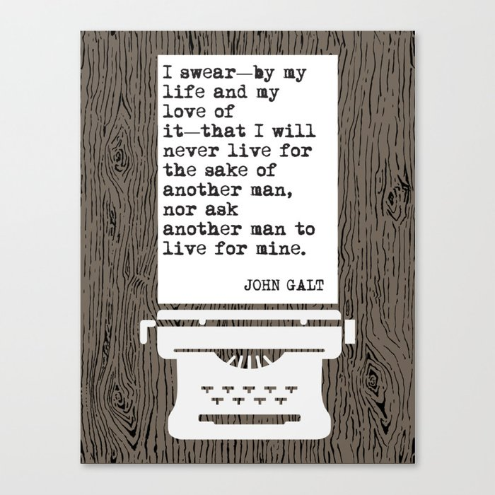John Galt S Oath Atlas Shrugged Quote Canvas Print By Seven2521