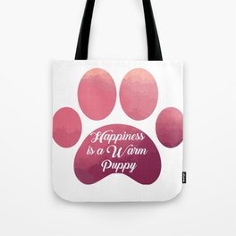 Warm puppy Paw for your Happiness - National Puppy Day Tote Bag