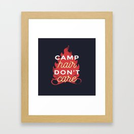 Camp hair don't care Framed Art Print