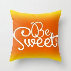 Be Sweet Shit Bag Throw Pillow