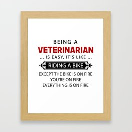 Funny Veterinarian Gifts Being A Veterinarian Is Easy Framed Art Print