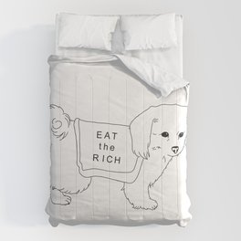 """Dog Says """"Eat the Rich"""" Comforters"""
