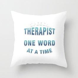 SLP Speech Language Pathologist Therapist Make Difference Speaking Talking Therapy Gift Throw Pillow