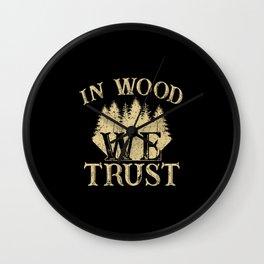 In Wood We Trust Wall Clock