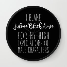 High Expectations - Julian Blackthorn Black Wall Clock