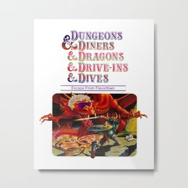 Dungeons and Diners and Dragons and Drive Ins and Dives Escape from Flavortown Metal Print
