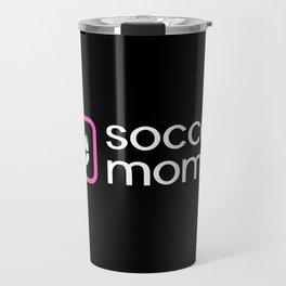 Soccer Mom (Pink) Travel Mug