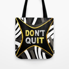 Don't Quit, Do It Tote Bag