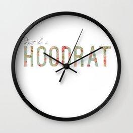 don't be a hoodrat Wall Clock