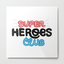 Super Heroes Club Metal Print