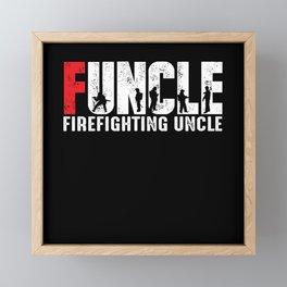 Funkle Firefighting uncle Framed Mini Art Print