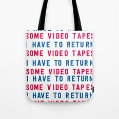American Psycho - I have to return some video tapes Tote Bag
