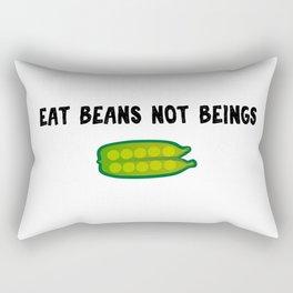 Eat Beans, Not Beings! Rectangular Pillow