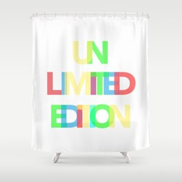 Unlimited Edition Shower Curtain