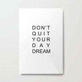 Don't Quit #quotes Metal Print
