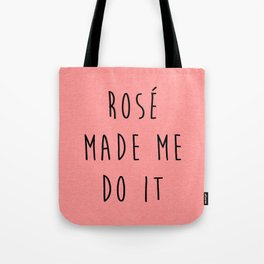 Rosé Do It Funny Quote Tote Bag