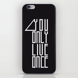 You Only Live 1 iPhone Skin