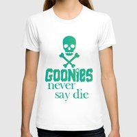 goonies T-shirts featuring Goonies never say die by Rosaura Grant