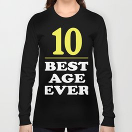 10 Best Age Ever Shirt 10-Years Old 10th Birthday t-shirts Long Sleeve T-shirt