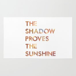 The shadow proves the sunshine... switchfoot lyrics... Rug