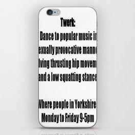 She Twerks In Yorkshire iPhone Skin