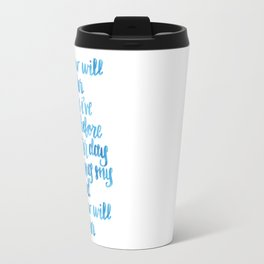 Tomorrow Will Be Kinder Travel Mug