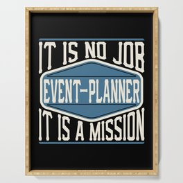 Event-Planner  - It Is No Job, It Is A Mission Serving Tray