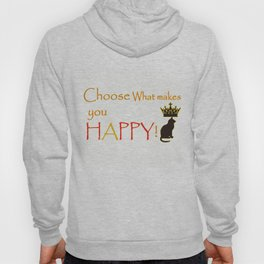 Choose What Makes You Happy Hoody
