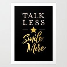 Talk Less, Smile More Art Print