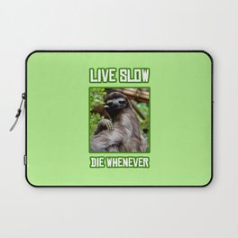 Live Slow Die Whenever Laptop Sleeve
