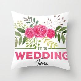 It's Wedding Time Throw Pillow