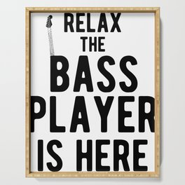 Relax The Bass Player Is Here - Funny Guitarist Serving Tray