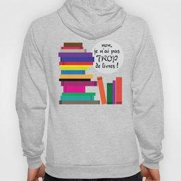 Trop de livres... ou pas ! Hoody