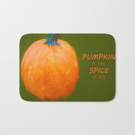 Pumpkin is the spice of life Bath Mat