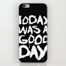 Today was a good day iPhone & iPod Skin