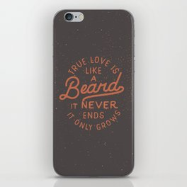 True Love Is Like A Beard It Never Ends It Only Grows iPhone Skin