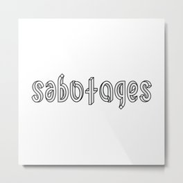 SABOTAGES ambigram and impossible font Metal Print
