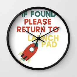 If Found Please Return To Launch Pad Model Rocket Graphic graphic Wall Clock